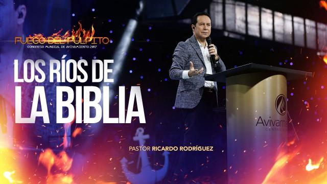 Los Ríos de la Biblia – CONGRESO MUNDIAL DE AVIVAMIENTO 2017