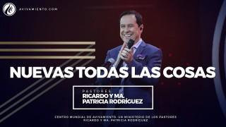 #46 Nuevas todas las cosas – Pastor Ricardo Rodríguez