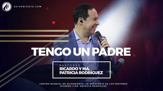 #42 Tengo un Padre – Pastor Ricardo Rodríguez