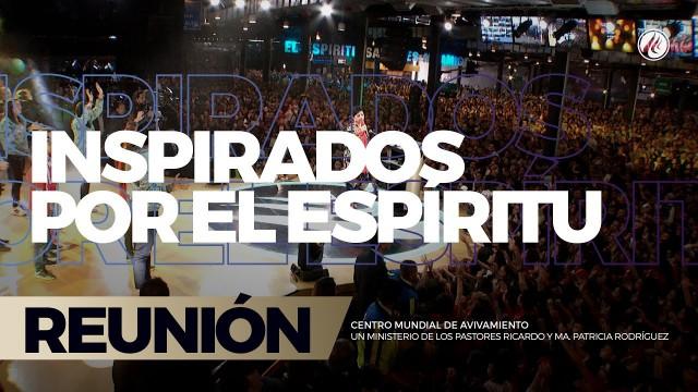 Inspirados por el Espíritu 23 Jul 2017 – CENTRO MUNDIAL DE AVIVAMIENTO