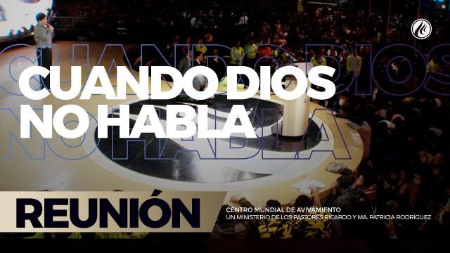 Cuando Dios no habla 07 Jul 2017 – CENTRO MUNDIAL DE AVIVAMIENTO