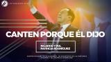 #55 Creer, decir, profetizar y cantar – Pastor Ricardo Rodríguez