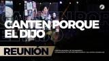 Canten porque Él dijo 25 Ago 2017 – CENTRO MUNDIAL DE AVIVAMIENTO