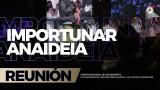 Importunar Anaidea 30 Jul 2017 – CENTRO MUNDIAL DE AVIVAMIENTO