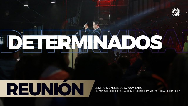 Determinados 10 Sep 2017 – CENTRO MUNDIAL DE AVIVAMIENTO