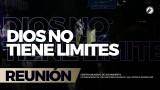 Dios no tiene límites 27 Ago 2017 – CENTRO MUNDIAL DE AVIVAMIENTO