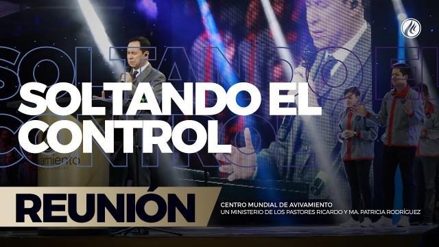 Soltando el control 15 Septiembre 2017- CENTRO MUNDIAL DE AVIVAMIENTO