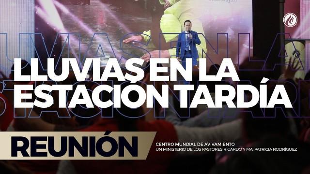 Luvias en la estación tardía 08 Sep 2017 – CENTRO MUNDIAL DE AVIVAMIENTO