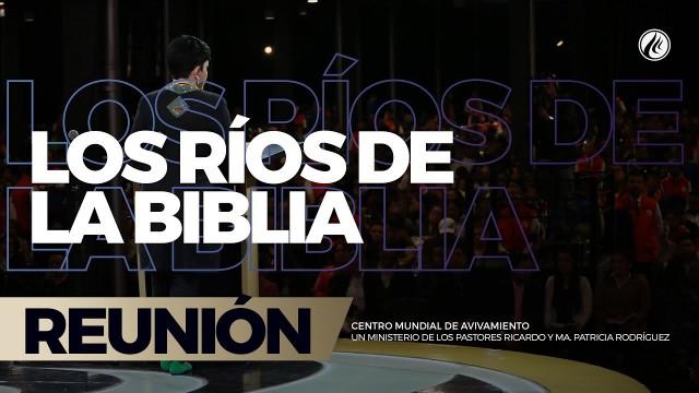 Los ríos de la biblia 29 Sep 2017- CENTRO MUNDIAL DE AVIVAMIENTO