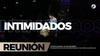 Intimidados 06 Oct 2017- CENTRO MUNDIAL DE AVIVAMIENTO