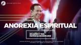 #70 Anorexia espiritual | Conoce quién es tu Dios – Pastor Ricardo Rodríguez