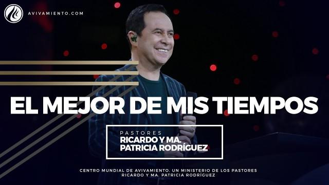 #76 Mis mejores tiempos – Pastor Ricardo Rodríguez