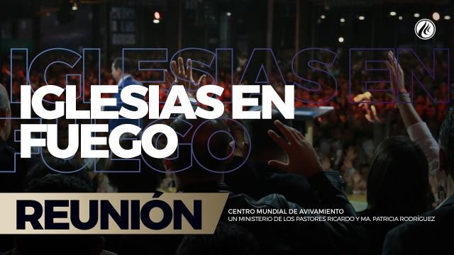 Iglesias en fuego 29 Oct 2017 – CENTRO MUNDIAL DE AVIVAMIENTO