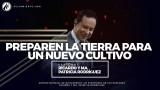 #73 Preparen la tierra para un nuevo cultivo | Barbecho – Pastor Ricardo Rodríguez