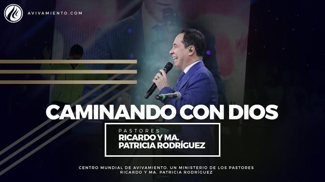 #90 Caminando con Dios – Pastor Ricardo Rodríguez