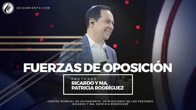 #91 Fuerzas de oposición – Pastor Ricardo Rodríguez