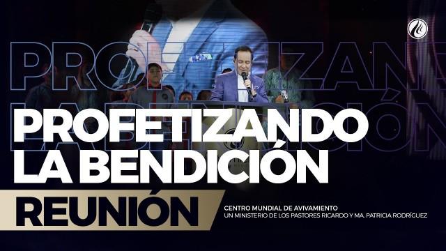 profetizando la bendición 21 Ene 2018 – CENTRO MUNDIAL DE AVIVAMIENTO