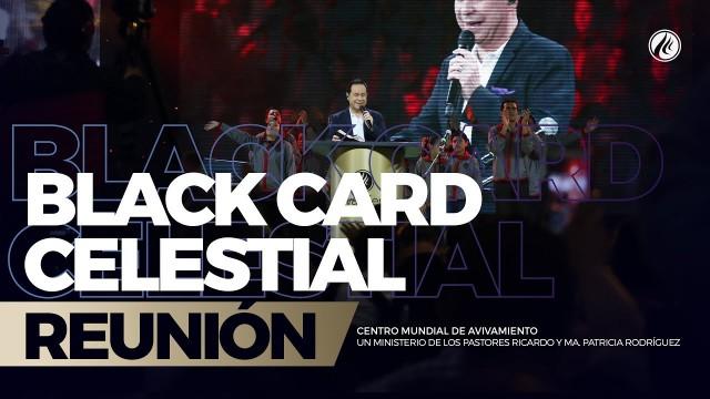 Black card celestial 11 Feb 2018 – CENTRO MUNDIAL DE AVIVAMIENTO