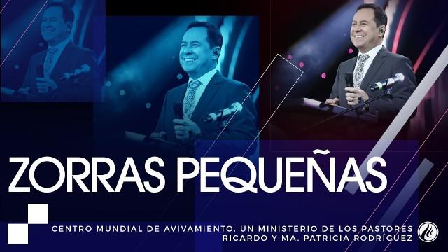 #99 Zorras pequeñas – Pastor Ricardo Rodríguez