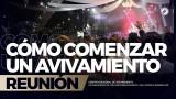 Cómo comenzar un Avivamiento – 23 Feb 2018 | 25 AÑOS PENTECOSTÉS DE AVIVAMIENTO