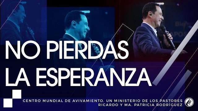 #102 No pierdas la esperanza – Pastor Ricardo Rodríguez