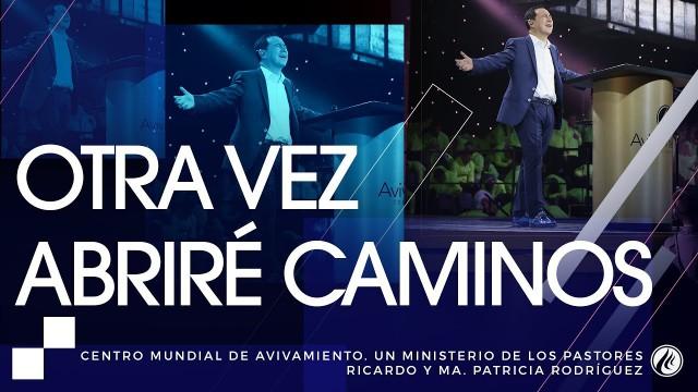 #104 Otra vez abriré caminos – Pastor Ricardo Rodríguez