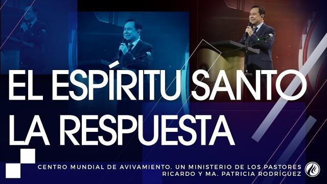 #113 El Espíritu Santo, la respuesta – Pastor Ricardo Rodríguez