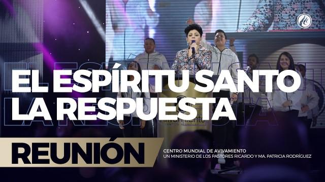 El Espíritu Santo- La respuesta 20 Abr 2018 – AVIVAMIENTO