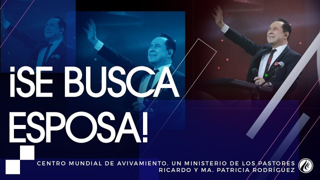 #125 ¡Se busca esposa! – Pastor Ricardo Rodríguez