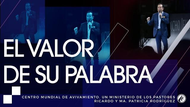 #130 El valor de Su palabra – Pastor Ricardo Rodríguez