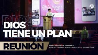 Dios tiene un plan 10 Jun 2018 – AVIVAMIENTO