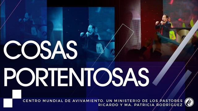 #132 Cosas portentosas – Pastor Ricardo Rodríguez