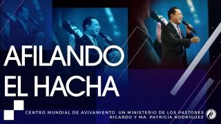 #137 Afilando el hacha – Pastor Ricardo Rodríguez