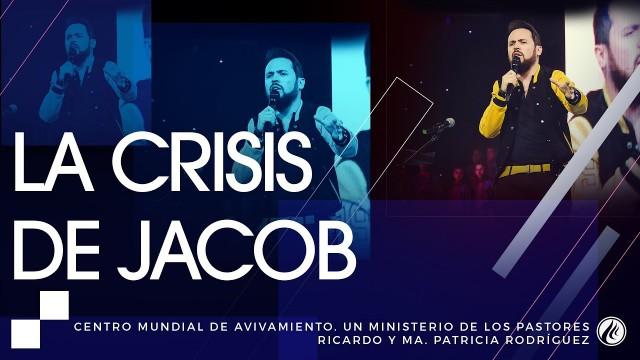 #139 La crisis de Jacob – Pastor Juan Sebastián Rodríguez