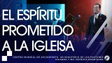 #140 El Espíritu prometido a la iglesia – SERIE DEL ESPÍRITU SANTO