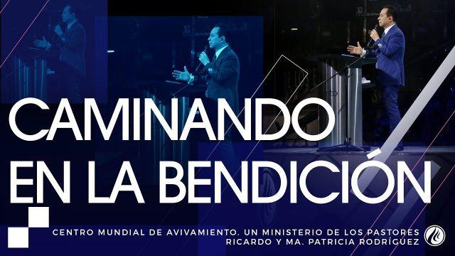 #147 Caminando en la bendición – Pastor Ricardo Rodríguez