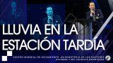 #149 Lluvia en la estación tardía – Pastor Ricardo Rodríguez