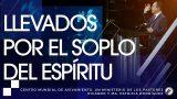 Llevados por el soplo del Espíritu – SERIE DEL ESPÍRITU SANTO