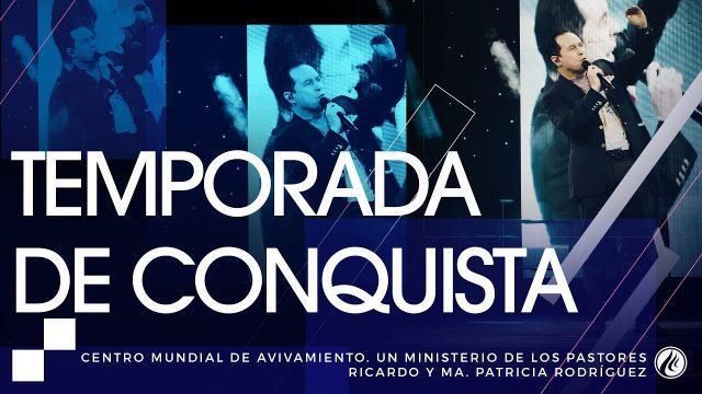 Temporada de conquista – Pastor Ricardo Rodríguez