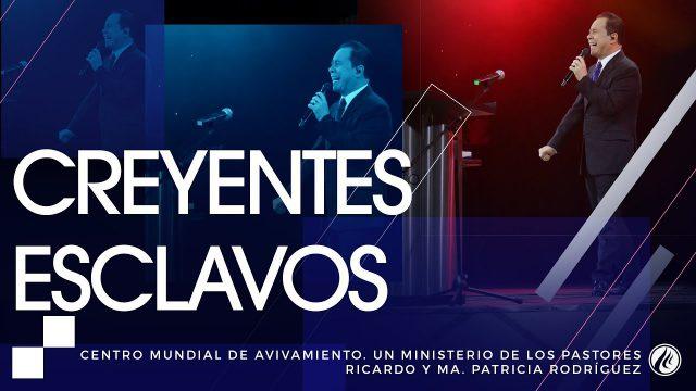 #151 Creyentes esclavos – Pastor Ricardo Rodríguez