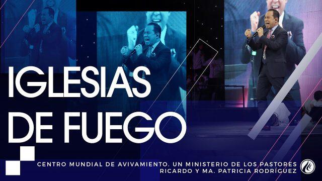 #155 Iglesias de fuego – Pastor Ricardo Rodríguez