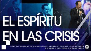 #159 El Espíritu en las crisis – Pastor Ricardo Rodríguez