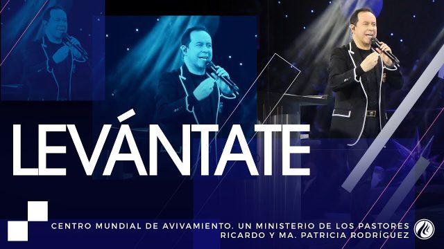 #160 Levántate – Pastor Ricardo Rodríguez