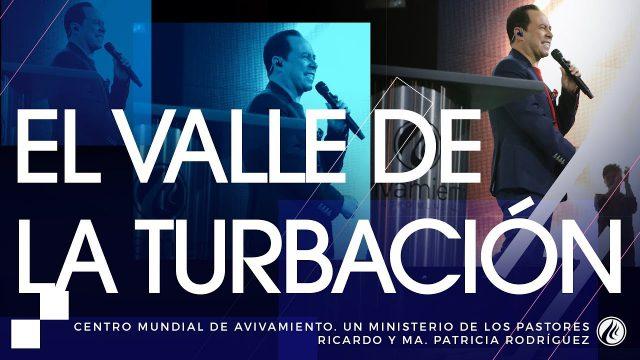 #166 El valle de la turbación – Pastor Ricardo Rodríguez