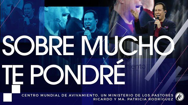 #168 Sobre mucho te pondré – Pastor Ricardo Rodríguez