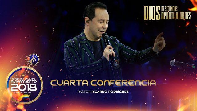 Cuarta conferencia | Pastor Ricardo Rodríguez – Congreso Mundial de Avivamiento 2018