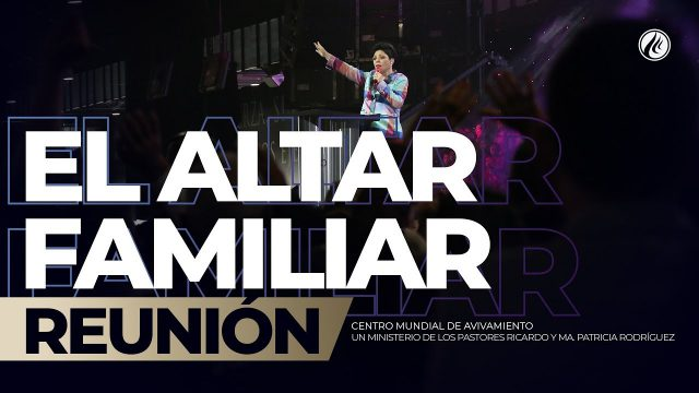 El altar familiar Nov 04 2018 – AVIVAMIENTO