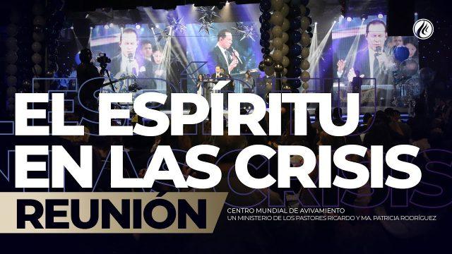 El Espíritu en las crisis Oct 26 2018 – AVIVAMIENTO