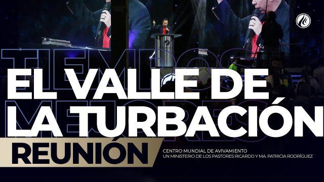 El valle de la turbación Nov 18 2018 – AVIVAMIENTO