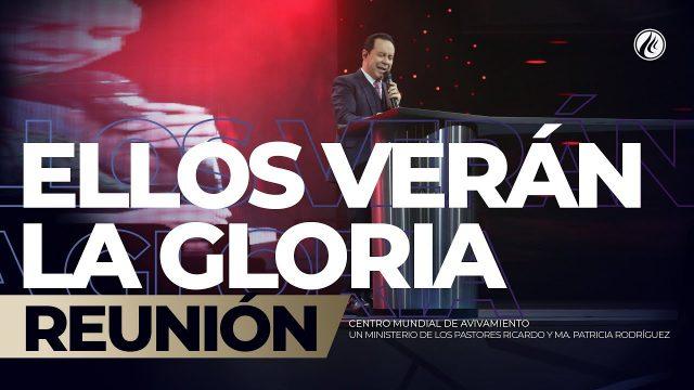Ellos verán la gloria Nov 09 2018 – AVIVAMIENTO